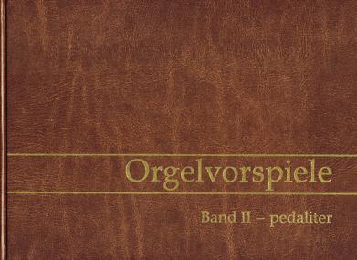 Orgelvorspiele, Band 2, pedaliter