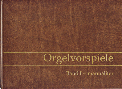 Orgelvorspiele, Band 1, manualiter