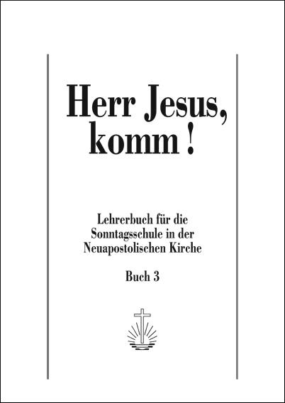 Herr Jesus, komm! Band 3 Lehrerbuch SOS, Band 3, deutsch