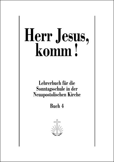 Herr Jesus, komm! Band 4 Lehrerbuch SOS, Band 4, deutsch