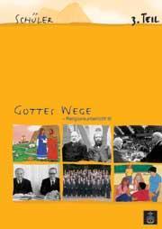 Gottes Wege, Band 3, Teil 3 Schülerheft REL 3, Teil 3 deutsch