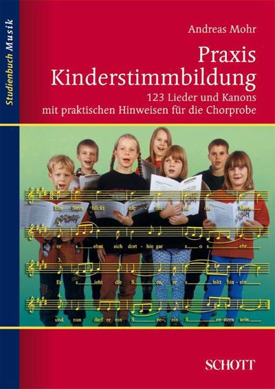 Praxis Kinderstimmbildung 123 Lieder und Kanons mit Hinweisen