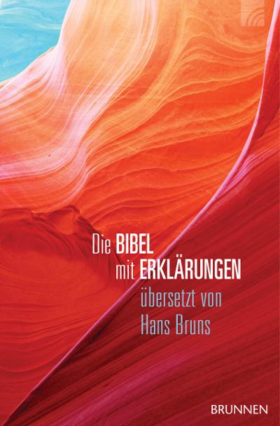 Die Bibel mit Erklärungen übersetzt von Hans Bruns