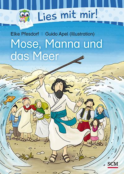 Mose, Manna und das Meer aus der Reihe: Lies mit mir!