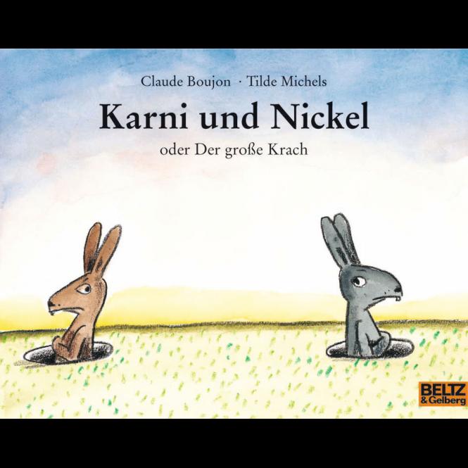 Karni und Nickel Oder der große Krach