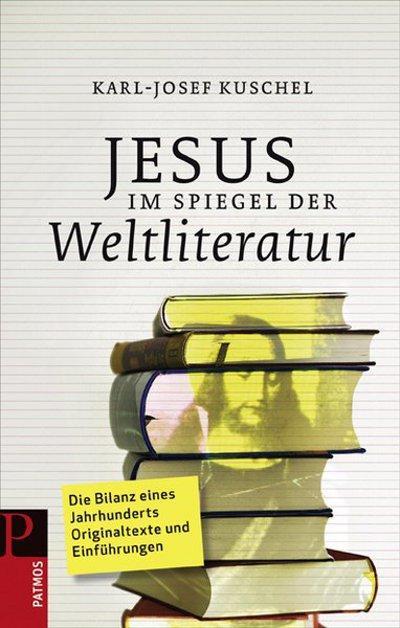 Jesus im Spiegel der Weltliteratur