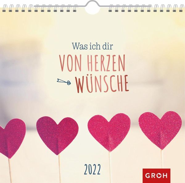 Was ich dir von Herzen ... 2022 Wandkalender