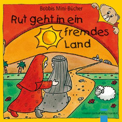 Rut geht in ein fremdes Land Bobbis Mini-Buch, Band 19