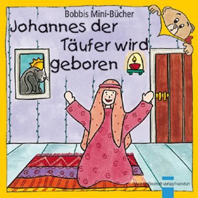 Johannes der Täufer wird geboren Bobbis Mini-Buch, Band 20
