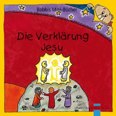 Die Verklärung Jesu Bobbis Mini-Buch, Band 21