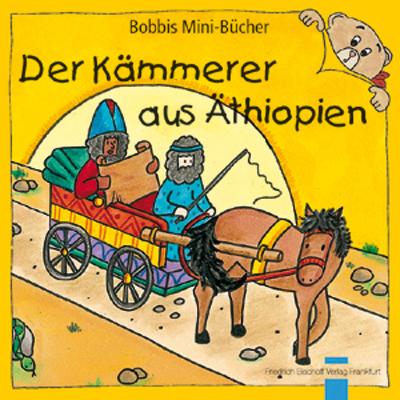 Der Kämmerer aus Äthiopien Bobbis Mini-Buch, Band 22
