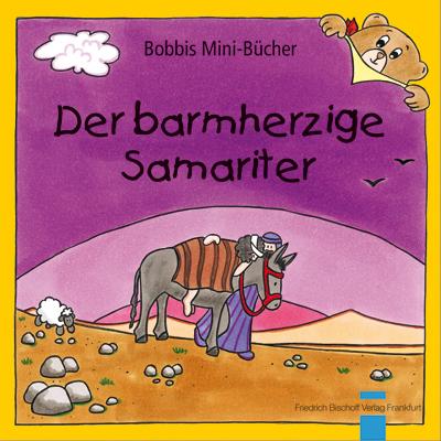 Der barmherzige Samariter Bobbis Mini-Buch, Band 45